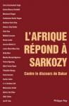L'afrique Répond À Sarkozy: Contre Le Discours De Dakar - Makhily Gassama, Collectif