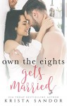 Own the Eights Gets Married (Own the Eights #2) - Krista Sandor