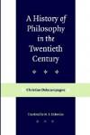 A History of Philosophy in the Twentieth Century - Christian Delacampagne