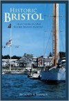 Historic Bristol: Tales from an Old Rhode Island Seaport - Richard V. Simpson
