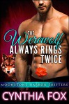 The Werewolf Always Rings Twice: (Moonstone Harbor Shifters) - A BBW Paranormal Romance - Cynthia Fox, Jacqueline Sweet