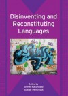 Disinventing and Reconstituting Languages - Sinfree Makoni, Alastair Pennycook