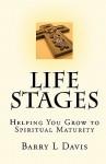 Life Stages: Helping You Grow to Spiritual Maturity - Barry L. Davis