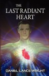 The Last Radiant Heart - Daniel Lance Wright