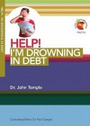 Help! Im Drowning In Debt (Living In A Fallen World) - John Temple, Paul Tautges