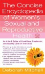 The Concise Encyclopedia of Women's Sexual and Reproductive Health - Deborah Mitchell