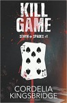 Kill Game (Seven of Spades) (Volume 1) - Cordelia Kingsbridge