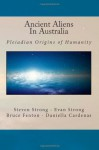 Ancient Aliens In Australia: Pleiadian Origins of Humanity - Bruce Fenton, Daniella Cardenas, Steven Strong, Evan Strong