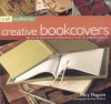 Craft Workshop: Bookcovers: The Art of Making and Deocrating Books, with 25 Step-By-Step Projects - Mary Maguire
