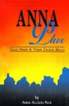 Anna Plus: Tales from a Town Called Wells - Anna Allison Peck