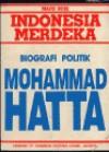 Indonesia Merdeka: Biografi Politik Mohammad Hatta - Mavis Rose, Hermawan Sulistyo, Alfian