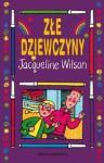 Złe dziewczyny - Jacqueline Wilson, Ewa Rajewska