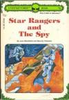 Star Rangers and the Spy - Jean Blashfield, Beverly Charette, Mario Macari