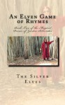 An Elven Game of Rhymes: Book Two of the Magical Poems of Zardoa Silverstar - Silver Elves