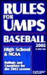 Rules for Umps: Baseball: High School & NCAA: Rulings and Caseplays for the 2002 Season - Jeffrey Stem, Jeffrey Stern