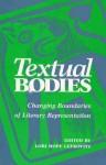 Textual Bodies: Changing Boundaries of Literary Representation - Lori Hope Lefkovitz, Howard Eilberg-Schwartz