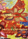 In Fülle und Freude - Fritz Kreis