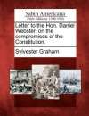Letter to the Hon. Daniel Webster, on the Compromises of the Constitution. - Sylvester Graham
