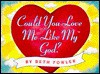 Could You Love Me Like My God - Beth Fowler