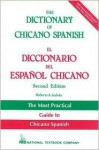 The Dictionary of Chicano Spanish - Roberto A. Galván, Richard V. Teschner