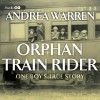 Orphan Train Rider: One Boy's True Story - Andrea Warren, Laura Hicks, Inc. Blackstone Audio