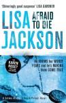 Afraid to Die - Lisa Jackson