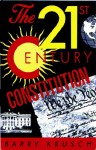 The 21st Century Constitution: A New America for a New Millennium - Barry Krusch