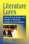 Literature Lures: Using Picture Books and Novels to Motivate Middle School Readers - Nancy Polette, Joan Ebbesmeyer