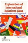 Exploration of International Relations Data: An Object-Oriented Approach - Institute of Electrical and Electronics Engineers, Inc.