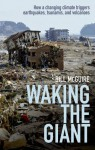 Waking the Giant: How a changing climate triggers earthquakes, tsunamis, and volcanoes - Bill McGuire