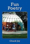 Fun Poetry - Chuck Joy