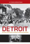 Detroit: Race Riots, Racial Conflicts, and Efforts to Bridge the Racial Divide - Joe T. Darden, Richard Thomas