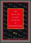 Acute Care Nurse in Transition: - American Nurses Association