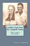 Comfort Food from the Campbell Kitchen:This is not a Diet Book! - Donna Campbell