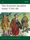 The Scottish Jacobite Army 1745-46 (Elite) - Stuart Reid, Gary S. Zaboly