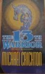 The 13th Warrior - Michael Crichton, Annemarie van Ewijck