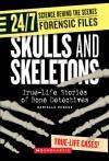 Skulls and Skeletons: True-Life Stories of Bone Detectives - Danielle Denega