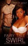 INTERRACIAL ROMANCE BWWM: Fairy Tale Swirl (Billionaire Romance Multicultural Romance Short Stories) - Sophia Wolf