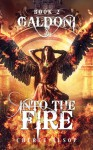 Into the Fire (The Galdoni #2) - Cheree Alsop
