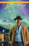 Yukon Cowboy (Mills & Boon Love Inspired) (Alaskan Bride Rush - Book 4) - Debra Clopton