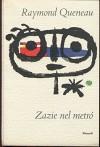 ZAZIE NEL METRO - Queneau Raymond
