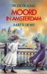 Moord in Amsterdam - Trude de Jong
