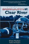 Breakdown at Clear River - Eliot Parker