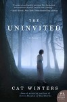 The Uninvited: A Novel - Cat Winters