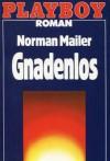 Gnadenlos - Norman Mailer