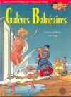 Galères Balnéaires - Thierry Cailleteau, Olivier Vatine