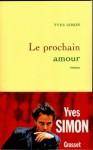 prochain amour: roman - Yves Simon