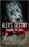 Alex's Destiny (Racing To Love) - Amy Gregory