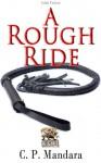 A Rough Ride - C.P. Mandara