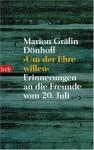 Um der Ehre willen. Erinnerungen an die Freunde vom 20. Juli - Marion Gräfin Dönhoff